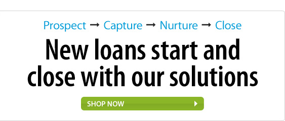 New loans start and close with our solutions. Shop now.