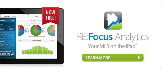 RE:Focus Analytics - Your MLS on the iPad. Now FREE! Learn more.
