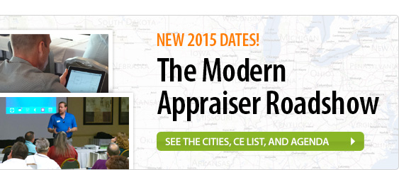 The Modern Appraiser Roadshow - New 2015 dates! See the cities, CE list, and agenda.
