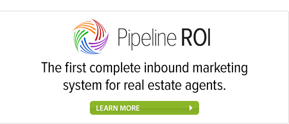 Pipeline ROI - The first complete inbound marketing system for real estate agents. Learn more.